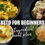 Keto for beginners - 3 ingredient keto meal plan