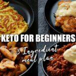 Keto for beginners - 3 ingredient keto meal plan
